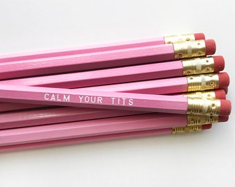 Pink Pencil Set. Engraved Pencils. Funny Pencils. Calm Your Tits. Mature Pencil Set.