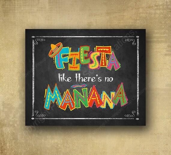 Fiesta like there's no Manana PRINTED Chalkboard sign