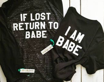 If lost return to babe/I am babe (color customizable)