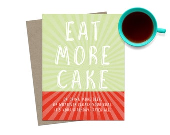 Funny Birthday Card / Happy Birthday Card / Happy Cake Day Birthday Greeting / For Him Birthday Card / Birthday Card Friend / Eat More Cake