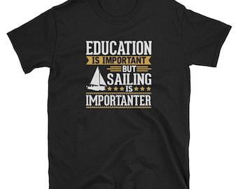 Sailing Shirt Gift Importanter Tee