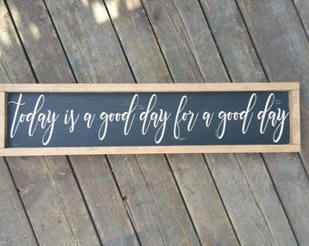 Today is a good day for a good day|wood sign|rustic decor|country home decor|