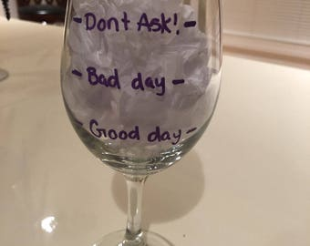 Hmm....Good Day or Bad Day Stemmed Wine Glass
