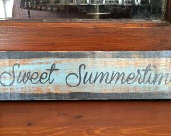 Sweet Summertime - handmade rustic wooden sign