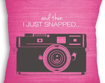And Then...I Just Snapped Camera Pillow - Custom Color - Photographer Pillow - Custom Pillow - Decorative Pillow - Home Decor