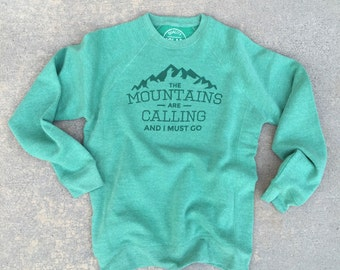 The Mountains are Calling [Green] Sweatshirt