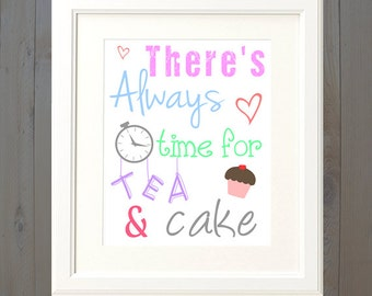 There's Always Time For Tea & Cake Kitchen Home Art Typographical Artwork Wall Downloadable Printable PDF File Poster