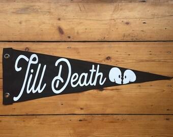 Till Death Pennant Flag