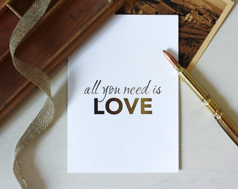 Gold foil • all you need is love • greeting card • motivational card gold