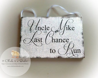 Personalized Last Chance to Run Sign, Wedding Photo Prop, Ring Bearer Sign, Handmade Wood Wedding Sign