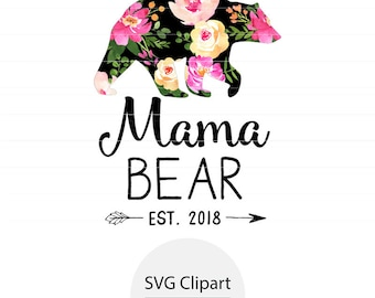Mama Bear SVG, Personalized Gift For Mom, Mother's Day SVG, Instant Download, Floral Clipart, Mother Gift, Gift for New Moms, Gift Women