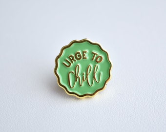 Enamel Pin // Urge To Chill // funny lapel pin for your jacket