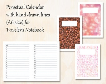 A6 TN   3 covers   Perpetual Calendar with hand drawn lines for Traveler's Notebook   Planner Insert