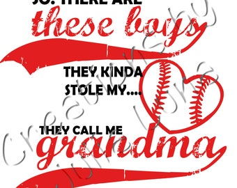 DIGITAL DOWNLOAD ONLY**Iron on design, So there are these boys they kinda stole my heart they call me grandma, baseball grandma