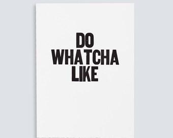 Do Whatcha Like Poster