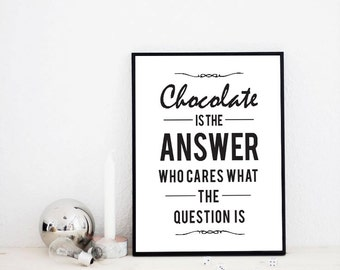 "Scandinavian Design Poster ""Chocolate is the Answer"", Funny Quote Print, Black and White Typography Design Poster Mottos"