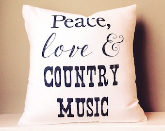 "Peace, Love & Country Music - 17"" White Cotton Pillow"