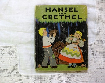 Vintage Hansel and Grethel/Gretel Book, 1930s, Illustrated Classic Children's Tale