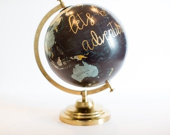 Custom Globe - Painted Globe - Wanderlust - World Traveler Globe - Adventure Awaits - Wander Decor - Calligraphy - Wedding Guestbook - Quote