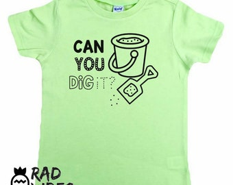 Can You Dig It? Spring Break, Summer Vacation, Beach sand bucket funny toddler baby shirt hipster tee tshirt graphic tee clothes