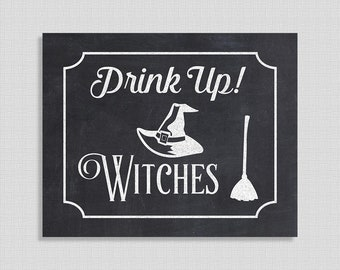 Drink Up Witches Halloween Sign, Chalkboard Style Halloween Party Signage, Witch Hat, Broom, INSTANT PRINTABLE