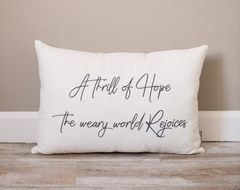 A Thrill of Hope the Weary World Rejoices Pillow | Christmas Pillow | Holiday Pillow | Christmas Gift | Holiday Decor | Christmas Decor