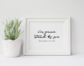 Personalized Wedding Song Lyrics- Rachel Platten, I'm Gonna Stand By You, Wedding Gift, Anniversary Gift, Wedding Print Poster