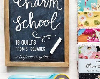 "Charm School by Vanessa Goertzen - 18 Quilts from 5"" Squares"