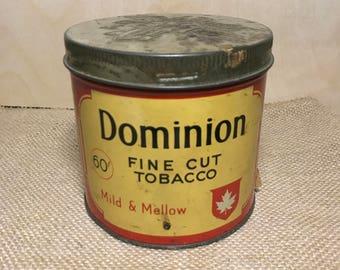 Vintage Tin Dominion Fine Cut Tobacco Tin Tobacciana