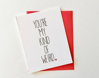 You're My Kind of Weird // Anniversary, Valentine's Day, Wedding, Just Because, Friendship // Cards + Envelope //