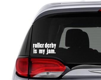 Roller Derby Decal || Roller Derby Car Decal || Roller Derby is My Jam || Roller Girl Car Sticker || Roller Derby Sticker