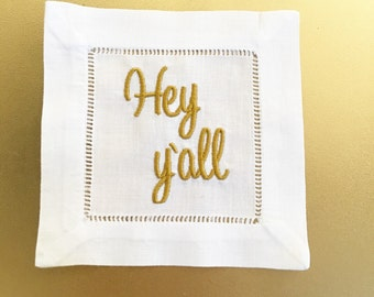 Hey Y'all Embroidered Linen Cocktail Napkins-4 pack/ 6 pack Hostess Gift- Housewarming Gift - Shower Gift- Gifts for Her