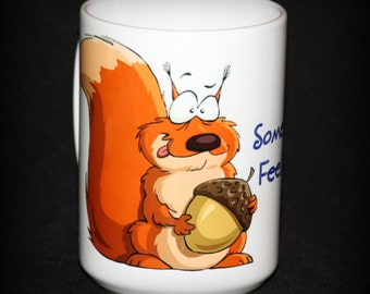 Sometimes You Feel Like a Nut! (Squirrel Mug!)