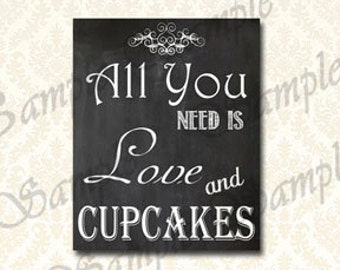 Wedding Sign Printable Chalkboard Cupcake Table Sign, All You Need Is Love and Cupcakes 5x7 and 8x10 - 112