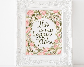 This is my happy place Printable, This is my happy place print, family room print, happy print, floral printable, instant download,