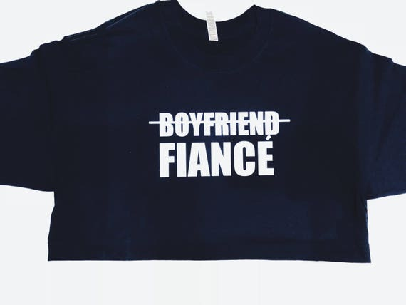 Boyfriend to Fiancé T shirt | Fiancé Shirt | Upgrade tee