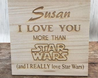"Personalised Wooden Engraved Plaque ""I Love You More Than Star Wars"""