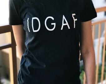 IDGAF Tee