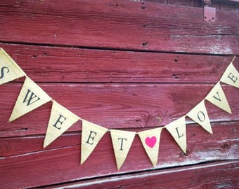 Sweet Love Burlap Banner, Wedding Bunting, Sweets Table Banner, Photo Prop, Rustic Wedding Decor, Handmade Bunting, Country Burlap Decor