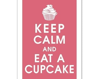 Keep Calm and EAT a CUPCAKE, 13x19 Poster (Color Raspberry Kisses) Buy 3 and get 1 FREE  Keep Calm Art Keep Calm Poster