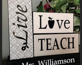Live, Love, Teach Wooden Block Art Set - Perfect Teacher's Gift - Classroom Display - Customized