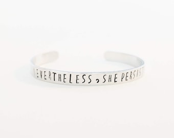 Nevertheless, She Persisted Bracelet // Personalized Feminist Mantra Cuff + Friendship Bracelet + Custom Hand Stamped + Engraved