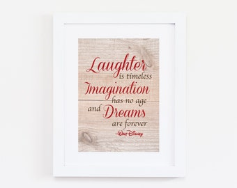 Walt Disney Quote Print Printable, Laughter is timeless, Imagination has no age and Dreams are forever 5x7 INSTANT DOWNLOAD