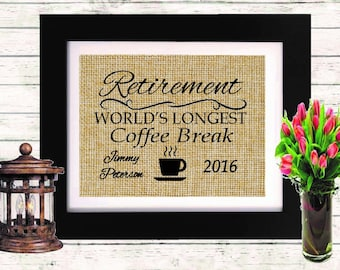 Personalized Retirement Gift - Retirement World's Longest Coffee Break - Retiree Gift - Unique Gift for Retiree - Rustic Wall Decor