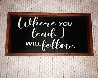 Where You Lead, I Will Follow Wood Sign / Gilmore Girls