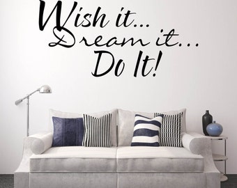 "Inspirational Wall Decal, Inspirational Vinyl Wall Decal, Wall Decal Quote - ""Wish it... Dream it... Do It!""  Vinyl Lettering"