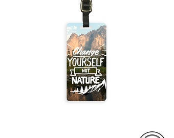 Change Yourself Not Nature Travel Quote Luggage Tag With Custom Info On Back, Single Tag