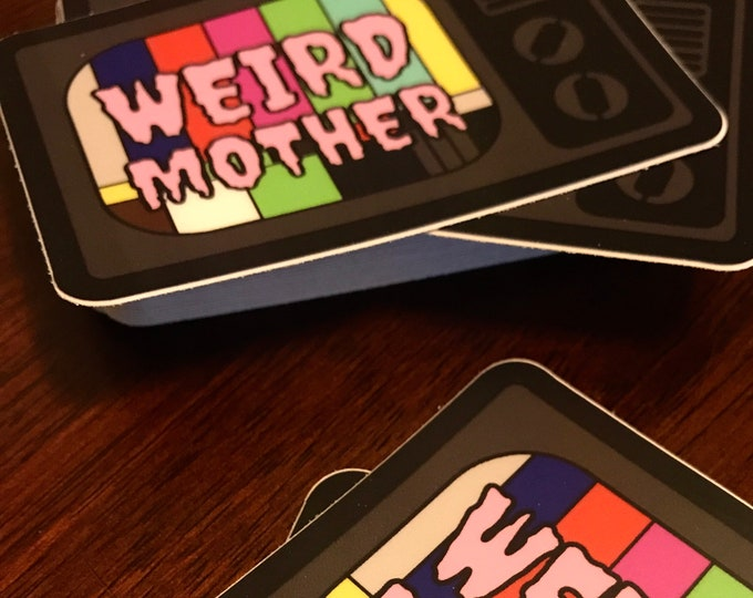 Weird Mother Tv 2.5 x 3 inch Vinyl Sticker