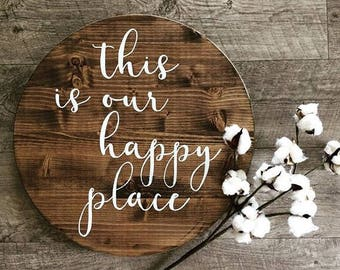This is our happy place | Housewarming Gift | Farmhouse Decor | Round Sign