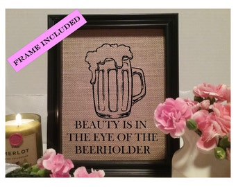 FRAMED Beauty is in the eye of the beerholder, beer decor, bar decor, beer, funny man cave, kitchen wall art, funny kitchen, beer sign, beer